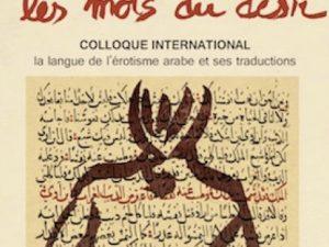 Les mots du désir, la langue de l'érotisme arabe et ses traductions